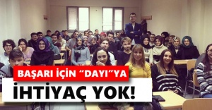 "Başarı için ""Dayı""ya ihtiyaç yok!"