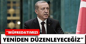 Cumhurbaşkanı Erdoğan: Müfredatımızı yeniden düzenleyeceğiz