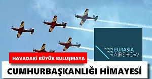 Havadaki büyük buluşmaya Cumhurbaşkanlığı himayesi